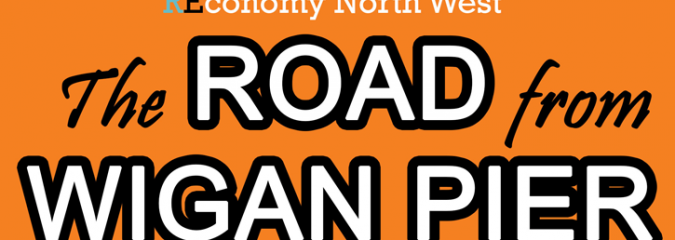 REconomy On The Road From Wigan Pier